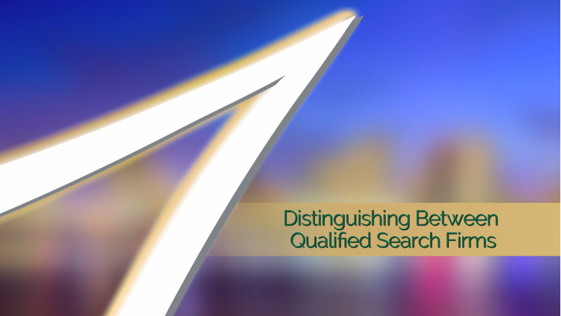 Biz Tips: Distinguishing Between Qualified Search Firms